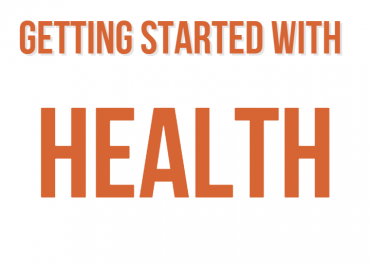 getting started with health